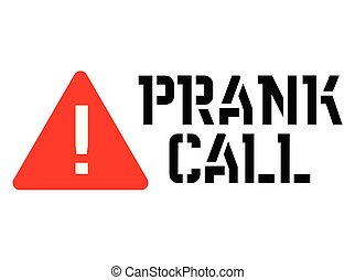 Prank call attention sign, sign, label. Black and red series