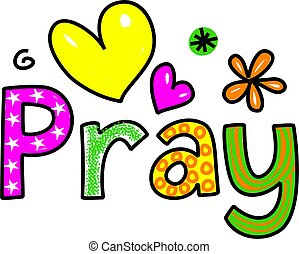 Pray Cartoon Text Clipart - Hand drawn and colored whimsical...