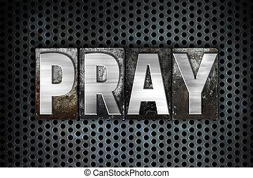 Pray Concept Metal Letterpress Type