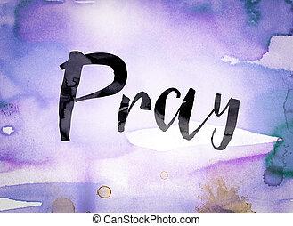 Pray Concept Watercolor Theme