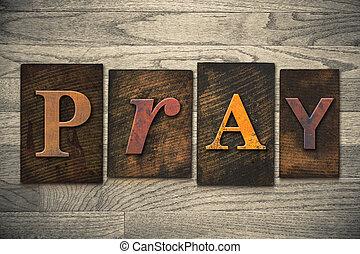 Pray Concept Wooden Letterpress Type