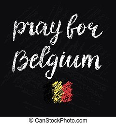 Pray for Belgium chalk script lettering.