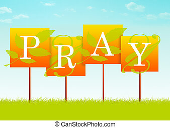Pray Sign - PRAY sign with leaf designs.