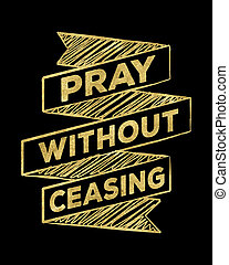 Pray without ceasing Bible scripture prayer art on black...