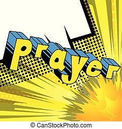 Prayer - Comic book word on abstract background.