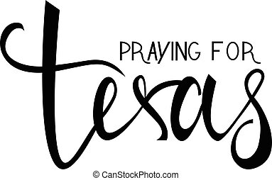 praying for Texas text isolated on white background. praying...