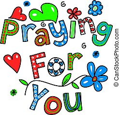 Praying for You Cartoon Text - Hand drawn and colored...