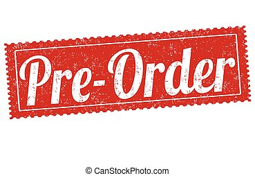 Pre-order sign or stamp - Pre-order grunge rubber stamp on...