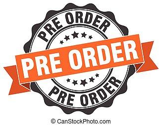 pre order stamp. sign. seal