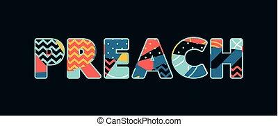 Preach Concept Word Art Illustration - The word PREACH...