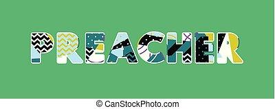 Preacher Concept Word Art Illustration - The word PREACHER...