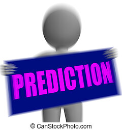 Prediction Sign Character Displays Future Forecast And Destiny