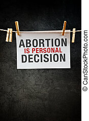 Abortion is personal decision - Pregnancy Abortion is...
