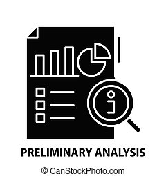 preliminary analysis icon, black vector sign with editable strokes, concept illustration