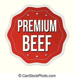 Premium beef label or sticker