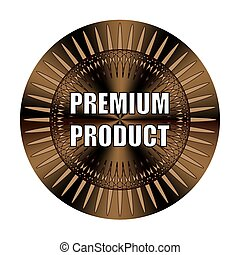 Premium product round sticker, medal, sign, icon, logo, tag, stamp, seal. Vector Premium product sticker for label design