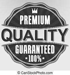 Premium quality 100% guaranteed retro label, vector illustration