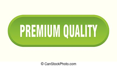 premium quality button. premium quality rounded green sign. premium quality