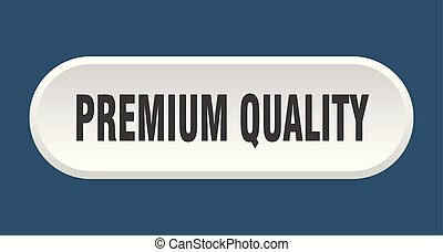 premium quality button. premium quality rounded white sign. premium quality