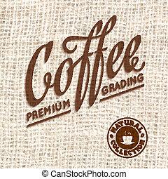 Premium quality coffee typography on blur background. Vector illustration.