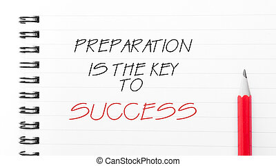 Preparation is The Key to Success - White blank notebook...
