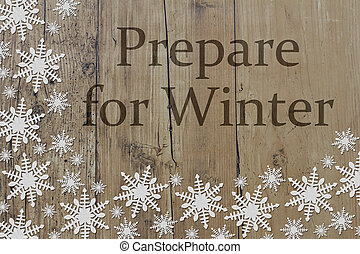 Prepare for Winter Message, White Snowflakes on Weathered...