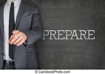 Prepare on blackboard with businessman