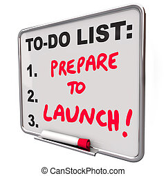 Prepare to Launch words on a to-do list to remind you of the...