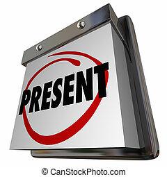 Present Day Date Now Calendar Word 3d Illustration