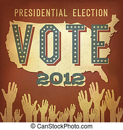 Presidential election 2012. Retro poster design, vector, EPS 10.