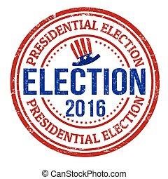 Presidential election 2016 grunge rubber stamp on white background, vector illustration