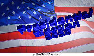 Presidential Election 2020 3D text with US flag on the background