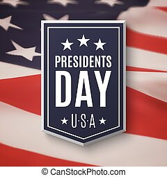 Presidents day background. Banner on top of American flag. ...