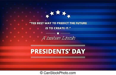 Presidents day background with Abraham Lincoln inspirational quote about future - vector illustration
