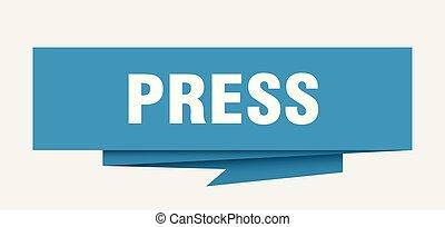 press sign. press paper origami speech bubble. press tag....