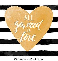 preto branco, experiência listrada, com, ouro, aquarela, heart., mão, desenhado, lettering, -all, tu, necessidade, é, love.