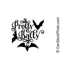 PRETTY BATTY. Hand drawn typography poster design. Premium Vector.