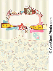 Pretty card with sewing accesories surrounding a blank white cartouche or label for your message or invitation on a pretty delicate patterned background