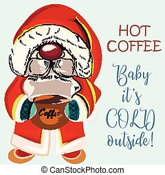 Pretty dwarf or santa holding cup of coffee. Baby it's cold outside. Christmas illustration.eps