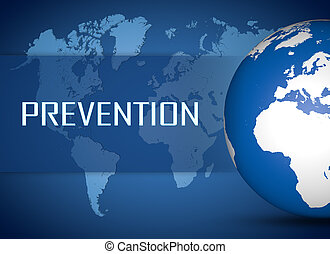 Prevention concept with globe on blue world map background