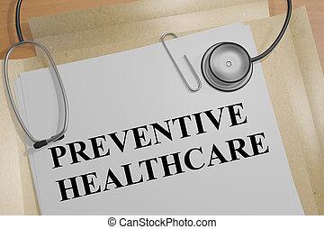 Preventive Healthcare - medical concept - 3D illustration of...