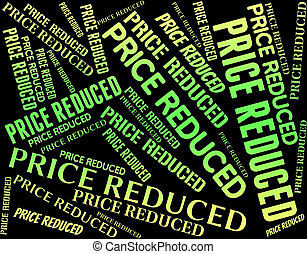 Price Reduced Indicates Lower Rate And Expenses