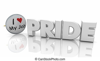 Pride I Love My Job Proud Worker Word 3d Illustration