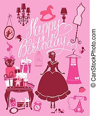 Princess Room with glamour accessories, furniture, cage, gift boxes, pictures. Princess girl - silhouette on pink background. Handwritten calligraphic text Happy Birthday. Holiday card for girls.