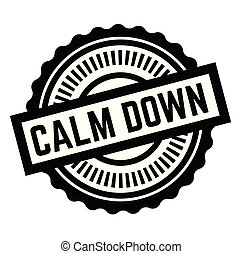 Print calm down stamp on white background. Labels and...