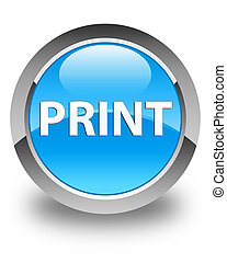 Print glossy cyan blue round button