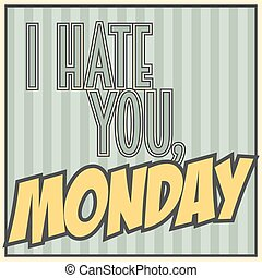 Print - I hate monday, illustration in vector format