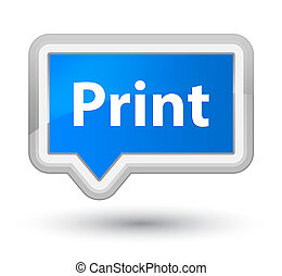 Print prime cyan blue banner button