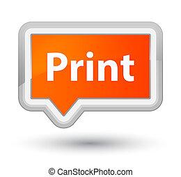 Print prime orange banner button