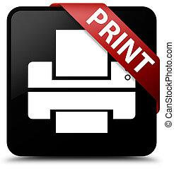 Print (printer icon) black square button red ribbon in corner